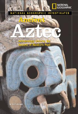 National Geographic Investigates Ancient Aztec By Cooke, Tim